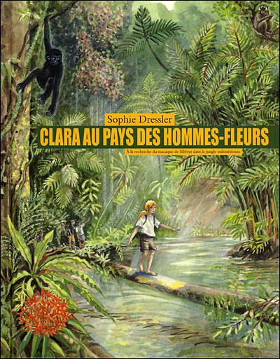 """Lecture indonésienne : """"Clara au pays des hommes fleurs"""" de Sophie Dressler"""